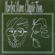 <b>Manfred Mann Chapter Three</b> : One Way Glass : Aquarium Drunkard