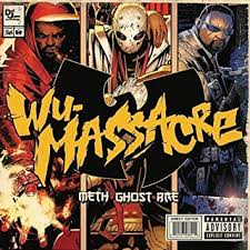 Wu Massacre by <b>Ghostface</b> Killah, Method Man, Raekwon, <b>Meth</b> ...