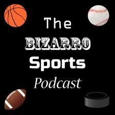 The Bizarro Sports Podcast