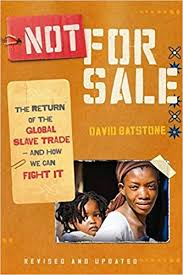 <b>Not for Sale</b>: The Return of the Global Slave Trade-and How We ...