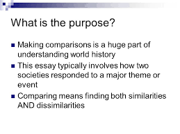comparative essay comparative writing what is the purpose  what is the purpose making comparisons is a huge part of understanding world history this