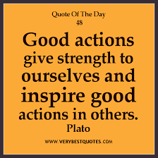 Inspiring Quote Of The Day 02/07/2013: Good actions ... via Relatably.com