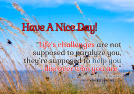 Life's challenges – Have A Nice Day Picture quotes - Inspirational ... via Relatably.com