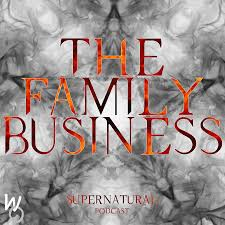 The Family Business - Ein Supernatural Podcast