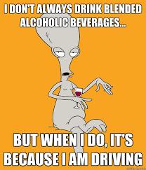 Roger The Alien Quotes Alcohol. QuotesGram via Relatably.com