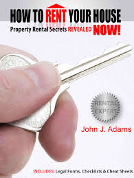 rental forms paperwork how to rent your house now property rental secrets revealed