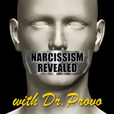 Narcissism Revealed with Dr. Provo