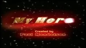 My <b>Hero</b> (British TV series) - Wikipedia