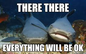 Sympathetic shark memes | quickmeme via Relatably.com