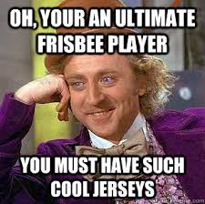 Oh, Your an ultimate frisbee player You must have such cool ... via Relatably.com