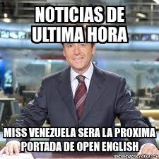 Meme Matias Prats - NOTICIAS DE ULTIMA HORA miss venezuela sera la ... via Relatably.com