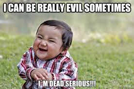 Evil Toddler memes | quickmeme via Relatably.com