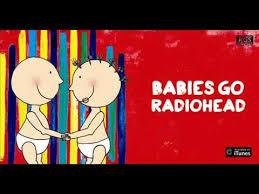 Babies go <b>Radiohead</b>. <b>Full album</b>. <b>Radiohead</b> para bebés - YouTube