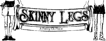 <b>Skinny Legs</b> Bar and Grill