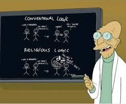 FunniestMemes.com - Funny Memes - [Conventional Logic Vs Religious ... via Relatably.com