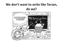 academic paper writing Academic Paper Writing Tips SlideShare We don t want to write like Tarzan do we  Academic Paper Writing Tips SlideShare We don t want to write like Tarzan