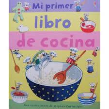 Resultado de imagen de MI primer libro de cocina