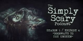 the simply scary podcast no bells no whistles just scary season 1 episode 4 doorways to the unseen