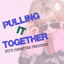 Pulling It Together with Samantha Pressdee