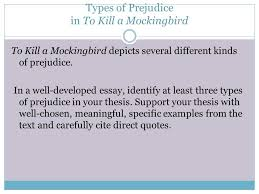 types of prejudice in to kill a mockingbird to kill a mockingbird    types of prejudice in to kill a mockingbird to kill a mockingbird depicts several different kinds