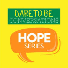 Dare to be Conversations: HOPE Series