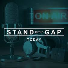 Stand in the Gap Today