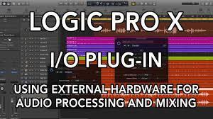Logic Pro X - I/O Plug-in - Using External Hardware for Audio ...