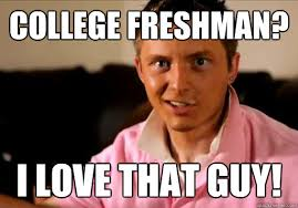 Senior in high school Makes college freshman memes. Is also a cunt ... via Relatably.com