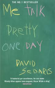 books you need to in your s me talk pretty one day by david sedaris