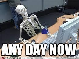 Waiting skeleton memes | quickmeme via Relatably.com