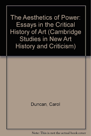 com the aesthetics of power essays in the critical com the aesthetics of power essays in the critical history of art cambridge studies in new art history and criticism 9780521420440 carol