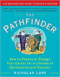The Pathfinder: How to Choose or Change Your Career for a Lifetime ... The Pathfinder: How to Choose or Change Your Career for a Lifetime of Satisfaction and Success (Touchstone Books (Paperback)): Nicholas Lore: 9781451608328: ...