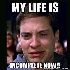 my life is incomplete now!! - crying peter parker | Meme Generator via Relatably.com