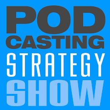 Podcasting Strategy