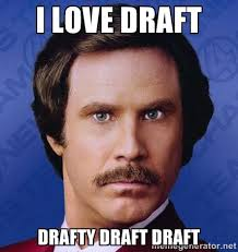 I love draft drafty draft draft - Ron Burgundy | Meme Generator via Relatably.com
