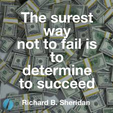 some succeed because they are destined some succeed because they the surest way not to fail is to determine to succeed richard