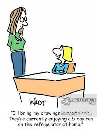quot I     ll bring my drawing in next week  They     re currently enjoying a   day run on the refrigerator at home  quot  Artist  CartoonStock