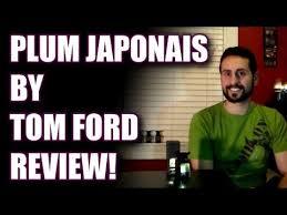 <b>Plum Japonais</b> by <b>Tom Ford</b> Fragrance / Cologne Review - YouTube