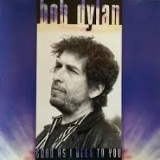 <b>Good</b> as I Been to You - <b>Bob Dylan</b> | Songs, Reviews, Credits ...