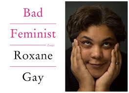 bad feminist essays book review le ciel le jour la nuit bad feminist