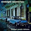 Midnight Memories: Lounge Music Deluxe