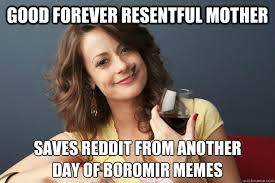 good forever resentful mother saves reddit from another day of ... via Relatably.com