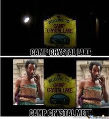 Camp Crystal Meth by recyclebin - Meme Center via Relatably.com
