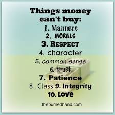 things money can t buy archives the burned hand these are values you need in life and guess what money can t buy them
