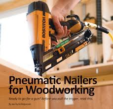 <b>Pneumatic Nailers</b> for <b>Woodworking</b>