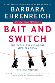 bait and switch the futile pursuit of the american dream bait and switch the futile pursuit of the american dream barbara ehrenreich 9780805081244 amazon com books