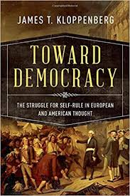 Toward Democracy: The Struggle for Self-Rule in <b>European and</b> ...