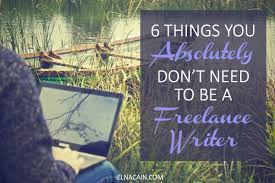 20 ways to lance writing jobs as a beginner elna cain 6 things you absolutely don t need to be a lance writer