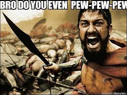 Meme Maker - BRO DO YOU EVEN PEW-PEW-PEW? Meme Maker! via Relatably.com