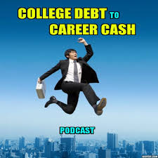 pod fanatic podcast college debt to career cash go beyond the college debt to career cash go beyond the resume and sell yourself in the interview